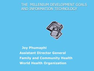 THE  MILLENIUM DEVELOPMENT GOALS AND INFORMATION TECHNOLOGY