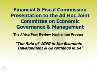 Financial  Fiscal Commission Presentation to the Ad Hoc Joint Committee on Economic Governance  Management