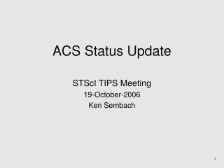 ACS Status Update