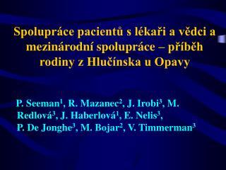 Spolupráce pacientů s lékaři a vědci a mezinárodní spolupráce – příběh rodiny z Hlučínska u Opavy