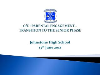 CfE  : PARENTAL ENGAGEMENT – TRANSITION TO THE SENIOR PHASE