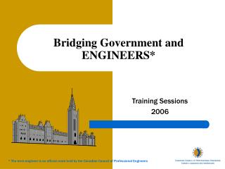 Bridging Government and  ENGINEERS*