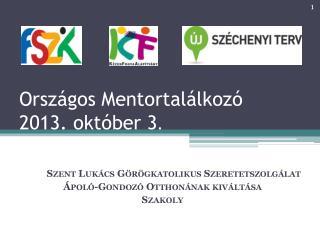 Országos Mentortalálkozó 2013. október 3 .
