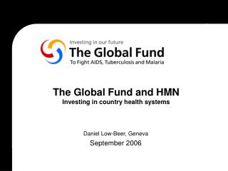 The Global Fund and HMN Investing in country health systems