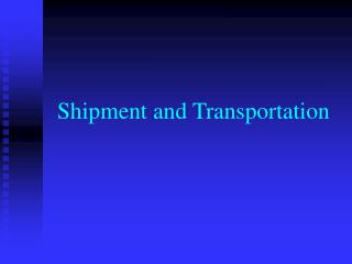 Shipment and Transportation