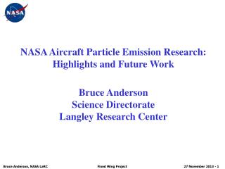 NASA Aircraft Particle Emission Research:  Highlights and Future Work Bruce Anderson