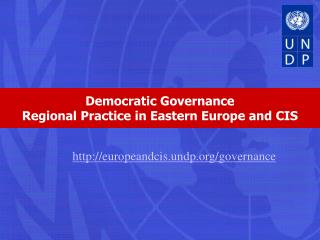 Democratic Governance Regional Practice in Eastern Europe and CIS