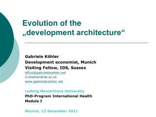 """Evolution of the  """"development architecture"""""""