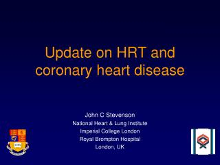 Update on HRT and coronary heart disease