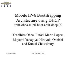 Mobile IPv6 Bootstrapping Architecture using DHCP draft-ohba-mip6-boot-arch-dhcp-00
