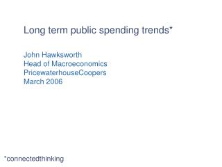 Long term public spending trends*