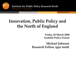 Innovation, Public Policy and the North of England