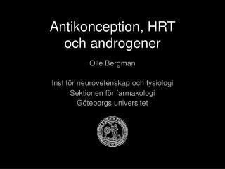 Antikonception, HRT  och androgener