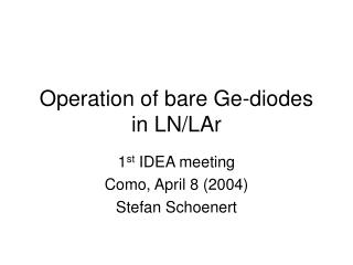 Operation of bare Ge-diodes in LN/LAr