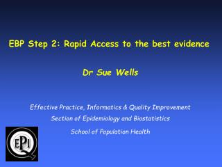 EBP Step 2: Rapid Access to the best evidence