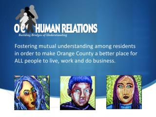 Fostering mutual understanding among residents in order to make Orange County a better place  for