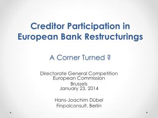 Creditor Participation in European Bank Restructurings A Corner Turned ?