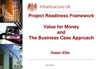 Project Readiness Framework  Value for Money  and  The Business Case Approach