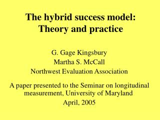 The hybrid success model:   Theory and practice
