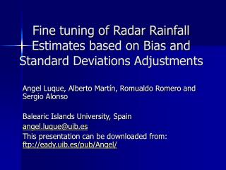 Fine tuning of Radar Rainfall Estimates based on Bias and Standard Deviations Adjustments