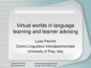 Virtual worlds in language learning and learner advising