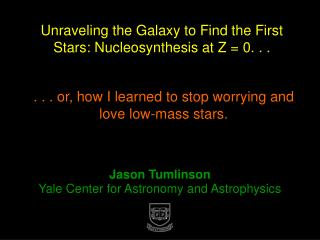Unraveling the Galaxy to Find the First Stars: Nucleosynthesis at Z = 0. . .