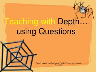 Teaching with  Depth… using Questions
