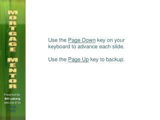 Use the Page Down key on your  keyboard to advance each slide.  Use the Page Up key to backup.