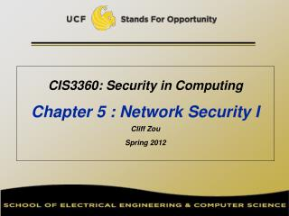 CIS3360: Security in Computing   Chapter 5 : Network Security I Cliff Zou Spring 2012
