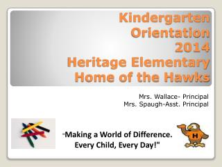 Kindergarten  Orientation  2014 Heritage Elementary Home of the Hawks