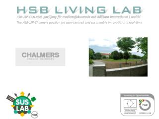 The HSB-JSP-Chalmers  pavilion  for  user-centred  and  sustainable  innovations in real- time