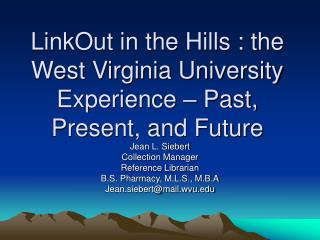 LinkOut in the Hills : the West Virginia University Experience – Past, Present, and Future