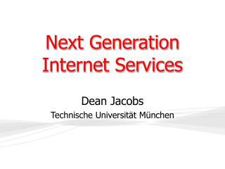 Next Generation  Internet Services