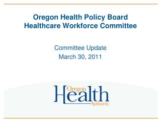 Oregon Health Policy Board Healthcare Workforce Committee