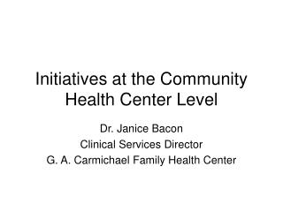 Initiatives at the Community Health Center Level