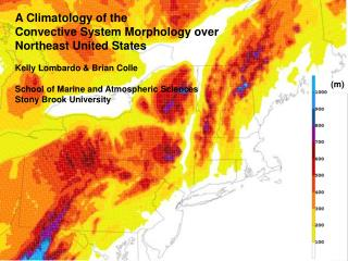 A Climatology of the  Convective System Morphology over  Northeast United States