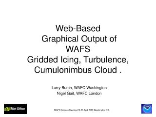 Web-Based  Graphical Output of  WAFS  Gridded Icing, Turbulence, Cumulonimbus Cloud .