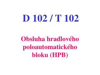 D 102 / T 102