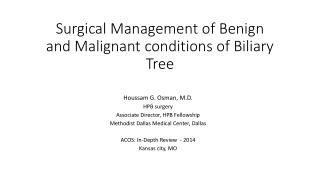 Surgical Management of Benign and Malignant conditions of Biliary Tree
