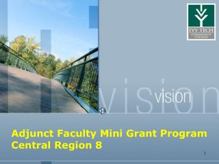 Adjunct Faculty Mini Grant Program Central Region 8