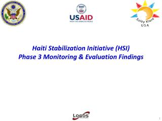 Haiti Stabilization Initiative (HSI)  Phase 3 Monitoring & Evaluation Findings