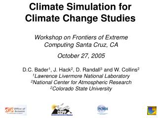 Climate Simulation for Climate Change Studies