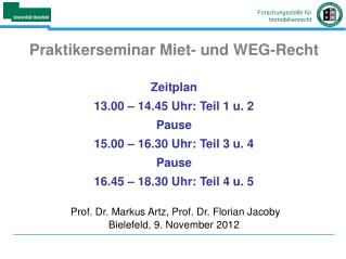 Praktikerseminar Miet- und WEG-Recht Zeitplan 13.00 – 14.45 Uhr: Teil 1 u. 2 Pause