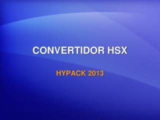 CONVERTIDOR HSX