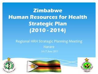Zimbabwe  Human Resources for Health Strategic Plan  (2010 - 2014)