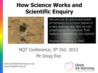 How Science Works and Scientific Enquiry