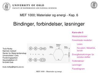 MEF 1000; Materialer og energi - Kap. 6  Bindinger, forbindelser, l sninger