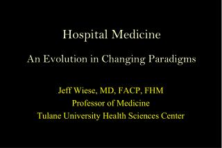 Hospital Medicine  An Evolution in Changing Paradigms