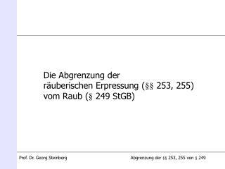 Die Abgrenzung der  räuberischen Erpressung (§§ 253, 255) vom Raub (§ 249 StGB)
