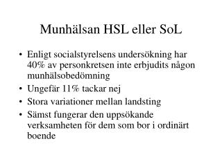 Munhälsan HSL eller SoL